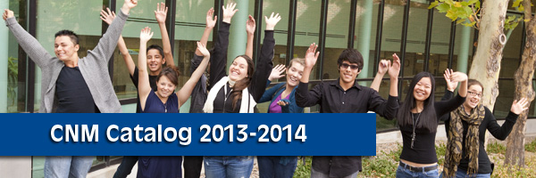 CNM Students Welcoming You to The 2013-2014 CNM Catalog